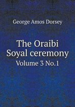 The Oraibi Soyal Ceremony Volume 3 No.1