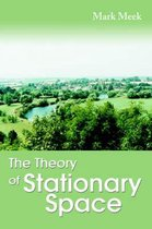 The Theory of Stationary Space