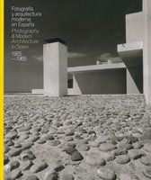 Photography & Modern Architecture In Spain 1925-65