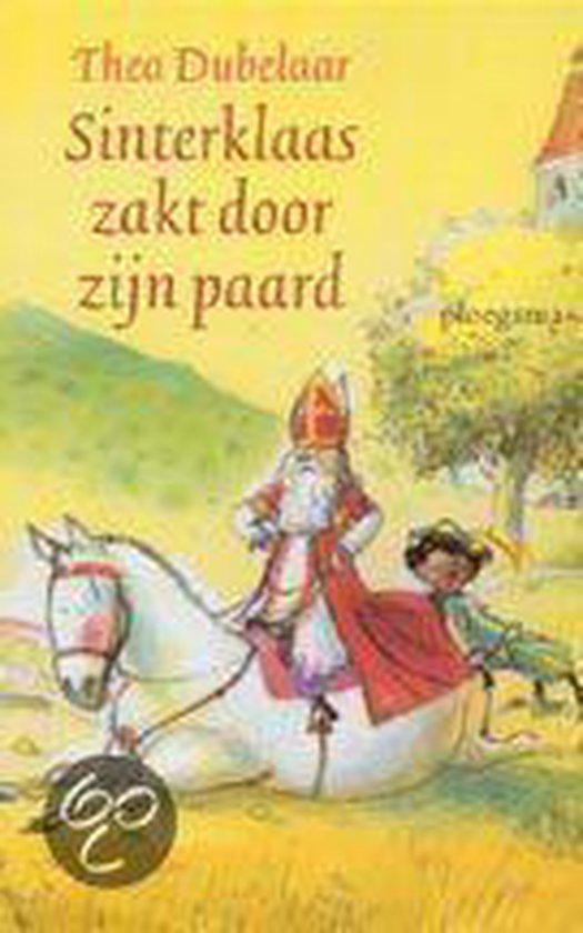Sinterklaas Zakt Door Zijn Paard - Thea Dubelaar |