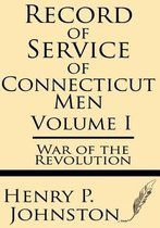 Record of Service of Connecticut Men (Volume I)