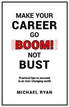 Make Your Career Go Boom! Not Bust