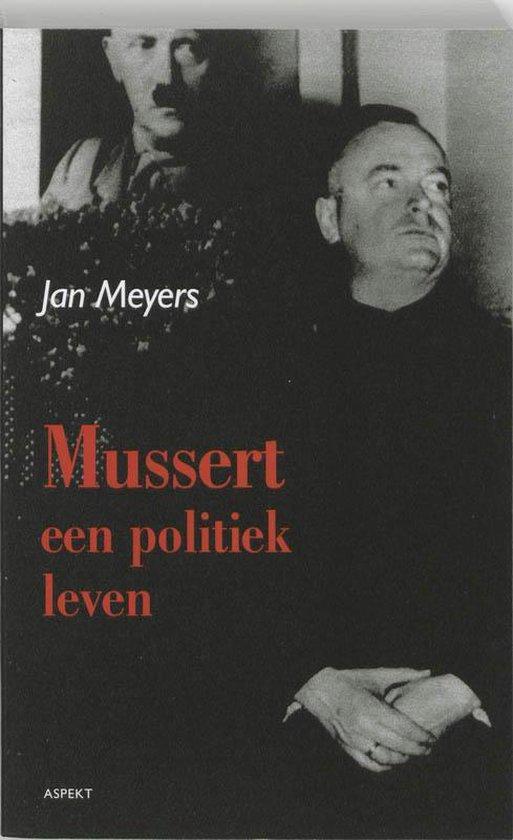 Mussert, een politiek leven - J. Meyers |