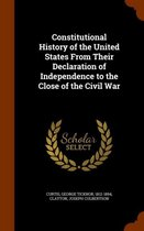 Constitutional History of the United States from Their Declaration of Independence to the Close of the Civil War