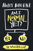 Am I Normal Yet?: The Spinster Club Series