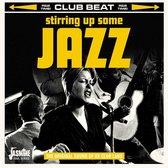 Stirring Up Some Jazz. The Original Sound Of Uk Cl