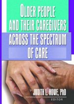 Older People and Their Caregivers Across the Spectrum of Care