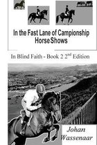 In the Fast Lane of Championship Horse Shows, Book 2
