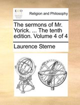 The Sermons of Mr. Yorick. ... the Tenth Edition. Volume 4 of 4