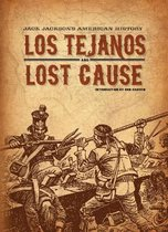 Los Tejanos / Lost Cause