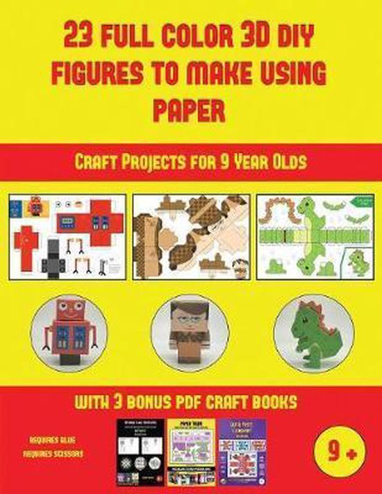 Craft Projects for 9 Year Olds (23 Full Color 3D Figures to Make Using Paper)