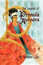The Legend Of Primela Auroara