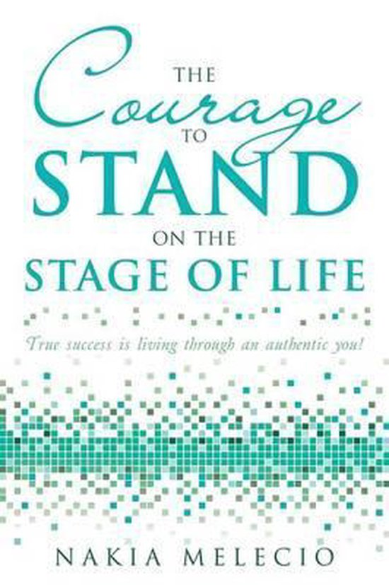 The Courage to Stand on the Stage of Life