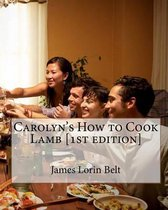 Carolyn's How to Cook Lamb [1st Edition]