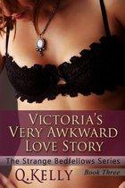 Victoria's Very Awkward Love Story