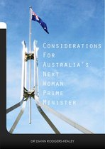 Considerations for Australia's next woman Prime Minister
