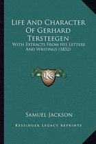 Life and Character of Gerhard Tersteegen Life and Character of Gerhard Tersteegen
