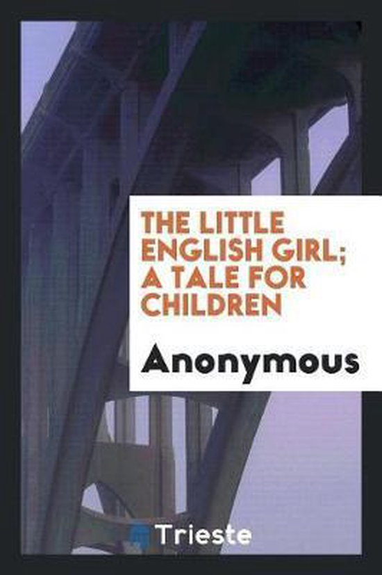 The Little English Girl; A Tale for Children