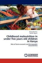 Childhood Malnutrition in Under Five Years Old Children in Kenya