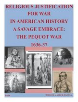 Religious Justification for War in American History a Savage Embrace