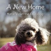 A New Home for Katie Violet the Diva Dog