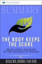 Afbeelding van Summary of The Body Keeps the Score: Brain, Mind, and Body in the Healing of Trauma by Bessel van der Kolk MD