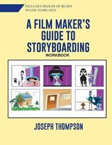 A Film Maker's Guide to Story-boarding