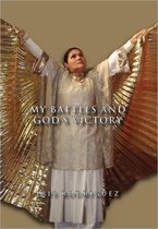 My Battles and God's Victory