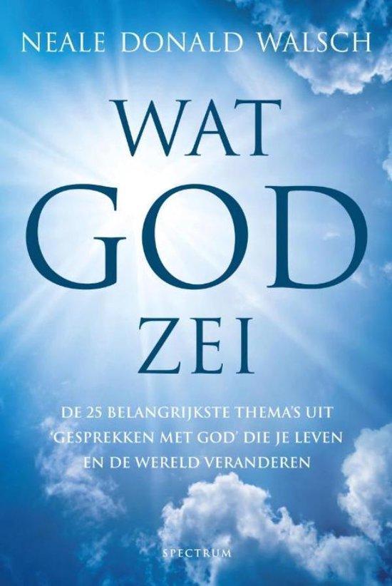 Wat God zei - Neale Donald Walsch |