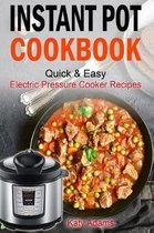 Instant Pot Cookbook Quick & Easy Electric Pressure Cooker Recipes for Your Fami