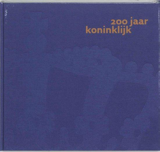 200 jaar koninklijk - Jan Rutger van Zwet |