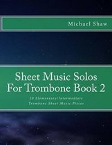 Sheet Music Solos for Trombone Book 2