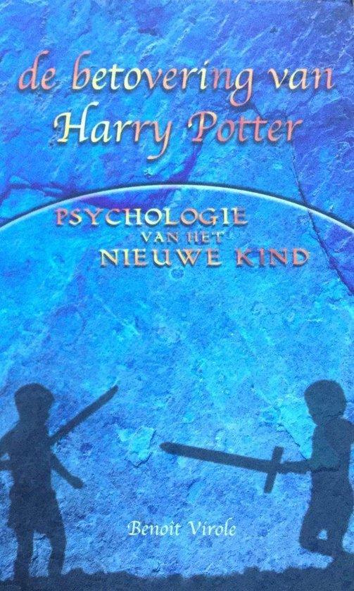 De betovering van Harry Potter - Benoit Virole |