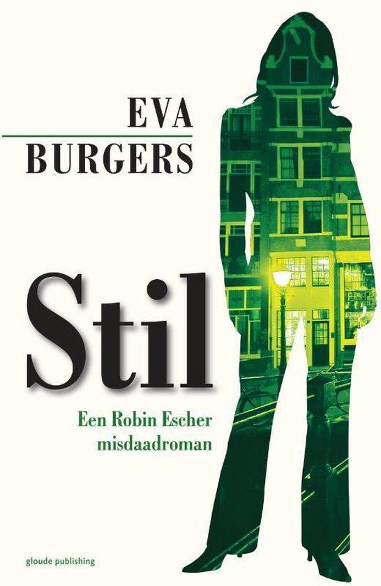 Een Robin Escher misdaadroman 1 - Stil - Eva Burgers   Fthsonline.com