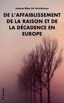 de l'Affaiblissement de la Raison Et de la D cadence En Europe