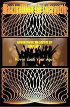 Anunnaki Ulema Secret of Longevity. Never Look Your Age