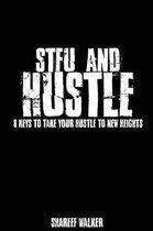 STFU and Hustle