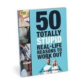 50 Totally Stupid Real-Life Reasons to Work Out