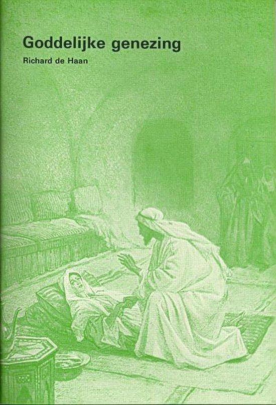 Goddelijke genezing - Haan, M.R. de |