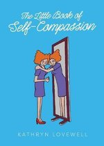 The Little Book of Self-Compassion