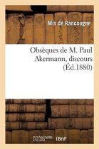 Obs ques de M. Paul Akermann, discours