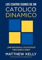 Los cuatro signos de un Catolico dinamico