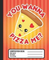 You Wanna Pizza Me? Composition Book