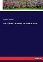 The Life and Letters of Sir Thomas More