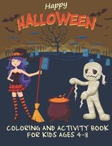 Happy Halloween Coloring And Activity Book For Kids Ages 4-8