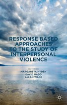Response Based Approaches to the Study of Interpersonal Violence