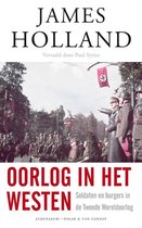 Boek cover Oorlog in het westen. Soldaten en burgers in de Tweede Wereldoorlog van James Holland (Paperback)