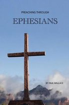 Preaching Through Ephesians