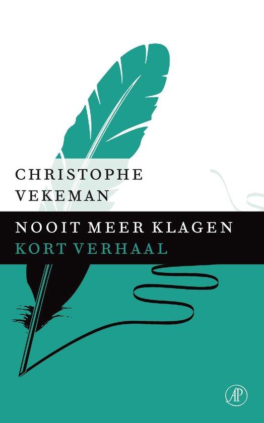 Nooit meer klagen - Christophe Vekeman  