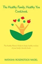 The Healthy Family, Healthy You Cookbook